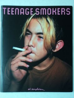 Ed Templeton's award winning photography book Teenage Smokers, 1999 Ed Templeton, Thank You For Smoking, Larry Clark, Pose Reference Photo, Award Winning Photography, Books For Teens, Book Layout, Youth Culture, Book Photography