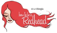 """How to be a Redhead"" a fun blog with pictures and fashion tips for Ginger Gals"