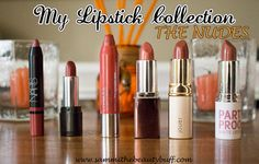 My Lipstick Collection: The Nudes - swatches and reviews included!
