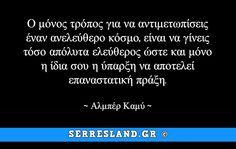 Αποφθέγματα - Απόλυτη ελευθερία! Greek Words, Live Laugh Love, Greek Quotes, Wisdom Quotes, True Stories, Politics, Albert Camus, Thoughts, Funny