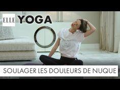 Le yoga pour soulager les douleurs de nuque┃ELLE Yoga - YouTube