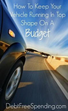 Frugal Living tips on how to keep your car running in great shape on a budget.