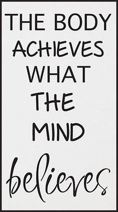 The Body Achieves What The Mind Believes #quote #truth #fitness