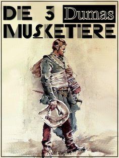 Alexandre Dumas: Die drei Musketiere: Überarbeitete Altfassung