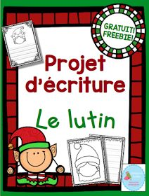 Mme Émilie: Gratuit Projet d'écriture du lutin Christmas Writing, French Christmas, Holiday Themes, Christmas Activities, Teaching French Immersion, Starting A Daycare, French Education, French Classroom, Theme Noel