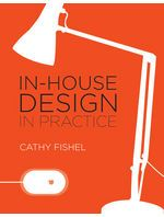 In-House Design In Practice  By Cathy Fishel