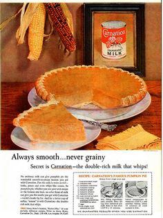 Nothing sweeter then some delicious Pumpkin Pie made with rich delicious Carnation Evaporated milk. OMG these ads must really work. The sweet double milk taste of Carnation is all I can think about. Retro Recipes, Old Recipes, Vintage Recipes, Snack Recipes, 1950s Food, Vintage Thanksgiving, Happy Thanksgiving, Thanksgiving Recipes, Vintage Cooking