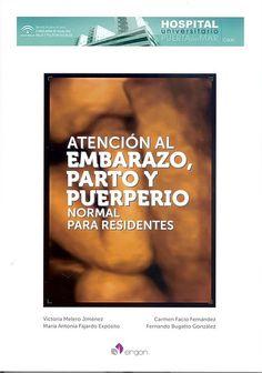 Atención al embarazo, parto y puerperio normal para residentes / directores, Victoria Melero... [et al.] ; coordinador, Rafael Torrejón Cardoso: http://kmelot.biblioteca.udc.es/record=b1530417~S1*gag