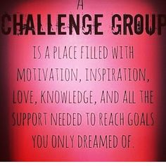 I have been asked alot lately about my Challenge groups I hold each month...they are truly inspiring watching people change their lives and reach their goals one day at a time....if you are needing a change, support, motivation please reach out to me...I would love to help you!
