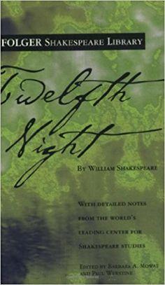 Amazon.com: Twelfth Night (Folger Shakespeare Library) (9780743482776): William Shakespeare, Dr. Barbara A. Mowat, Paul Werstine Ph.D.: Books