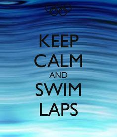 "the only ""keep calm"" sign I'm willing to re-pin...Might as well say ""TO keep calm swim laps""  Red Dust Active - Functional. Fun. Stylish - active accessories made for active liefstyles - www.reddustactive.com"