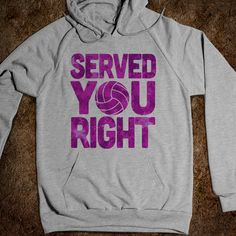 Served You Right (Hoodie) I love it cuz I looooovvvveee volleyball it's perfect! Volleyball Outfits, Volleyball Shirts, Volleyball Quotes, Volleyball Players, Softball, Cali, Look At You, Unisex, Sport Outfits