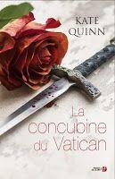 Les lectures de Mylène: La concubine du Vatican de Kate Quinn