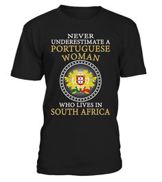 Never Underestimate a Portuguese Woman Who Lives in South Africa #Portuguese
