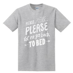 Please Let Me Go Back To Bed T-SHIRT