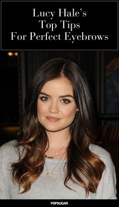 The Pretty Little Liars star shares the secrets behind her enviable brows.