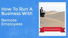 How to Run a Business with Remote Employees
