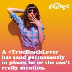 A #TrueBeachLover has sand permanently in places her or she can't really mention. #CheapCaribbean