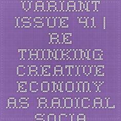 Variant issue 41 | Re-Thinking Creative Economy as Radical Social Enterprise