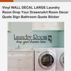 Laundry room decor - I love the decal & color!