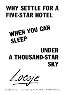 Why settle for a five-star hotel when you can sleep under a thousand-star sky