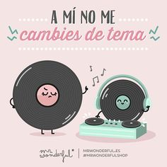¿Cuántas veces habrá pronunciado esta frase tu madre? Don't go changing the subject. How many times has your mother told you that? #mrwonderfulshop #quotes #music