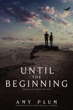 Until the Beginning by Amy Plum • May 5, 205 • HarperTeen https://www.goodreads.com/book/show/22445886-until-the-beginning