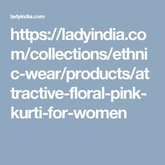 https://ladyindia.com/collections/ethnic-wear/products/attractive-floral-pink-kurti-for-women Designer Wear, Designer Kurtis, Designer Sarees, Designer Salwar Suits, Bollywood Style, Bollywood Lehenga, Lehenga Choli, Fashion Wear, Fashion Dresses