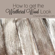 How to Weather Wood  http://cherishedbliss.com/how-to-weather-wood/