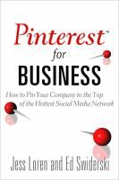 Pinterest for Business: How to Pin Your Company to the Top of the Hottest Social Media Network #MikeT