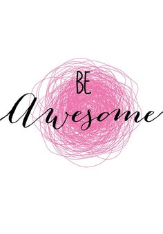 Be awesome. #quote #inspiration #motivation