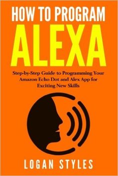 How to Program Alexa: Step-by-Step Guide to Programming Y. Amazon Echo Tips, Amazon Alexa Echo Dot, Amazon Hacks, Alexa Tricks, Download Alexa App, Alexa Commands, Alexa Dot, Amazon Dot, Amazon Alexa Skills