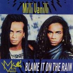 Milli Vanilli - I still like their music - whoever sang it!
