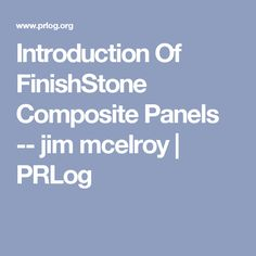Introduction Of FinishStone Composite Panels -- jim mcelroy | PRLog