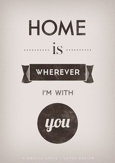 Home is Wherever Im With You. Love print Quote by LatteDesign
