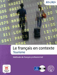 Le français en contexte Tourisme A1+/A2+. Méthode de français professionnel  avec 1 CD audio