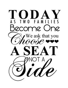 Choose a Seat - Not a Side - Free Wedding Printable - Portrait - from  IntimateWeddings.com Don't fancy the idea of having his family seated on one side during the ceremony, and yours on the other? We've got a wedding printable for you!