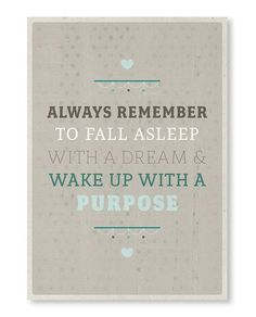 Always Remember to Fall Asleep with a Dream & Wake Up with a Purpose #quote #wall #art