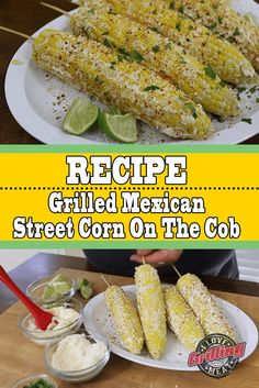 Grilled Mexican Street Corn On The Cob Grilled Corn On Cob, Grilled Fruit, Grilled Vegetables, Veggies, Quesadillas, Guys Burgers Recipe, Brisket Side Dishes, Avocado, Black Beans