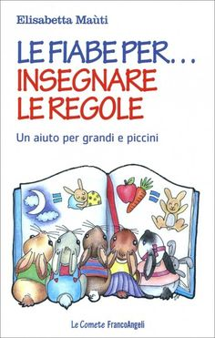 """Nel libro """"Le fiabe per insegnare le regole"""" si illustra al lettore un metodo alternativo e divertente per insegnare le regole ai più piccoli Teaching Activities, Teaching Art, Toddler Activities, Social Service Jobs, Storytelling Quotes, Becoming Mom, Bebe Love, Digital Story, Fall Crafts For Kids"""