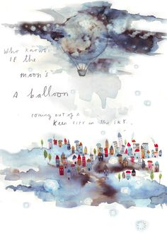 'who knows if the moon's a balloon, coming out of a keen city in the sky…'  the first in a series, illustrating E.E.Cummings' beautiful little poem.