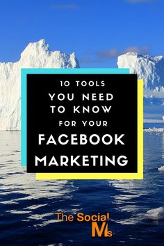 10 Tools You Need To Know For Facebook Marketing Success - The Social Ms