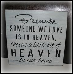 Because Someone We Love Is In Heaven by simplycutecreations, $24.95