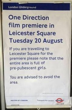 London Underground notice on One Direction film premiere. I warned my sister of the dangers facing her in London.