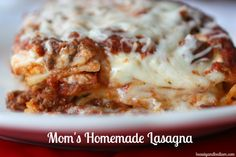 Mom's Homemade Lasagna - a recipe passed down through the generations.