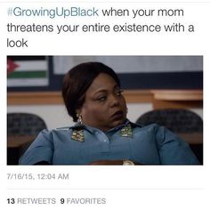 maaan every black mother has that one look that says it ALL to you #growingupblack