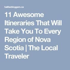 11 Awesome Itineraries That Will Take You To Every Region of Nova Scotia May Long Weekend, Weekend Is Over, Canada Travel, Canada Trip, Nova Scotia Travel, Family Road Trips, New Brunswick, Travel Bugs, Summer Travel