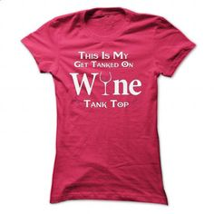 This Is My Get Tanked On Wine Tank Top - #dress #funny t shirt. PURCHASE NOW => https://www.sunfrog.com/Hobby/This-Is-My-Get-Tanked-On-Wine-Tank-Top-HotPink-Ladies.html?60505