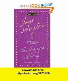 Northanger Abbey (Signet Classics) (9780451530844) Jane Austen, Margaret Drabble, Stephanie Laurens , ISBN-10: 0451530845  , ISBN-13: 978-0451530844 ,  , tutorials , pdf , ebook , torrent , downloads , rapidshare , filesonic , hotfile , megaupload , fileserve