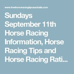 Sundays September 11th Horse Racing Information, Horse Racing Tips and Horse…